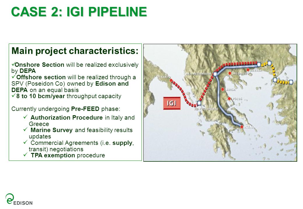 Main project characteristics: Onshore Section will be realized exclusively by DEPA Offshore section will be realized through a SPV (Poseidon Co) owned