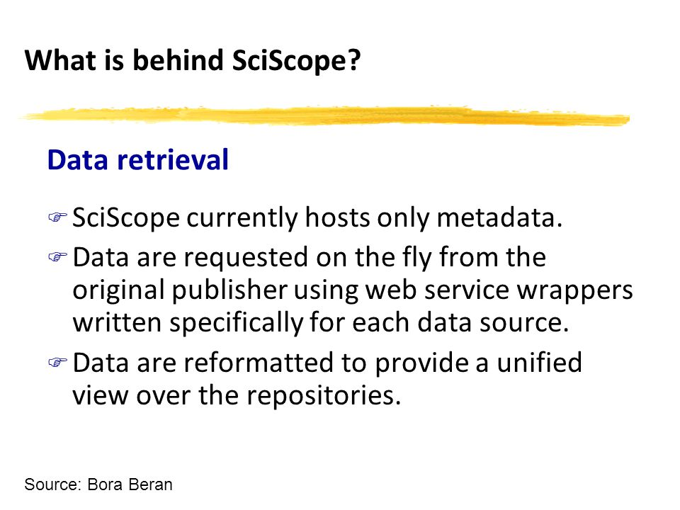 Data retrieval F SciScope currently hosts only metadata.