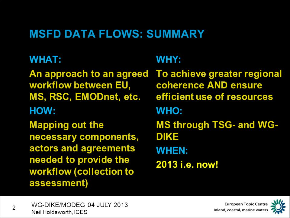2 MSFD DATA FLOWS: SUMMARY WHAT: An approach to an agreed workflow between EU, MS, RSC, EMODnet, etc.