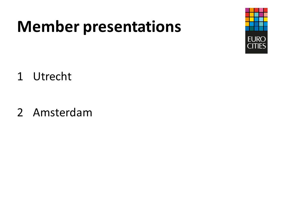 Member presentations 1Utrecht 2Amsterdam