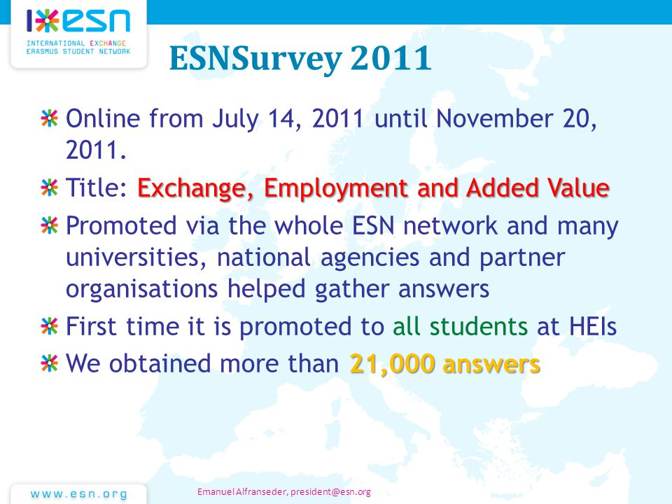 ESNSurvey 2011 Online from July 14, 2011 until November 20, 2011. Exchange, Employment and Added Value Title: Exchange, Employment and Added Value Pro