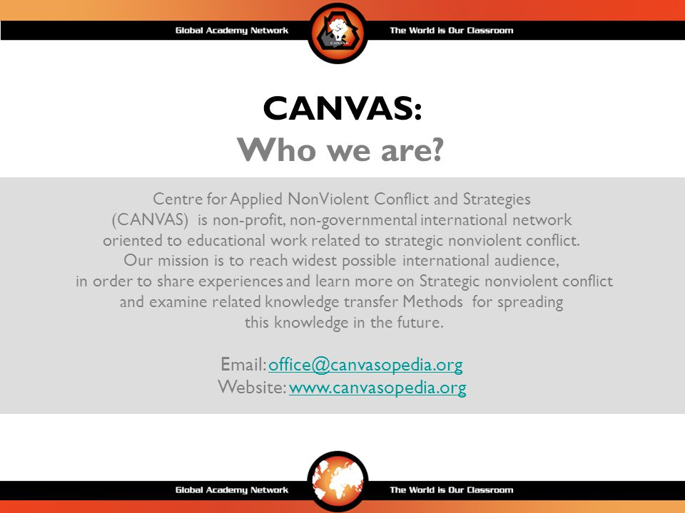 From 2002-2009 CANVAS organized or participated in 106 workshops or conferences with more than 1800 participants coming from 59 different countries trying to empower non-violent movements or help international organizations to act in more efficient manner.