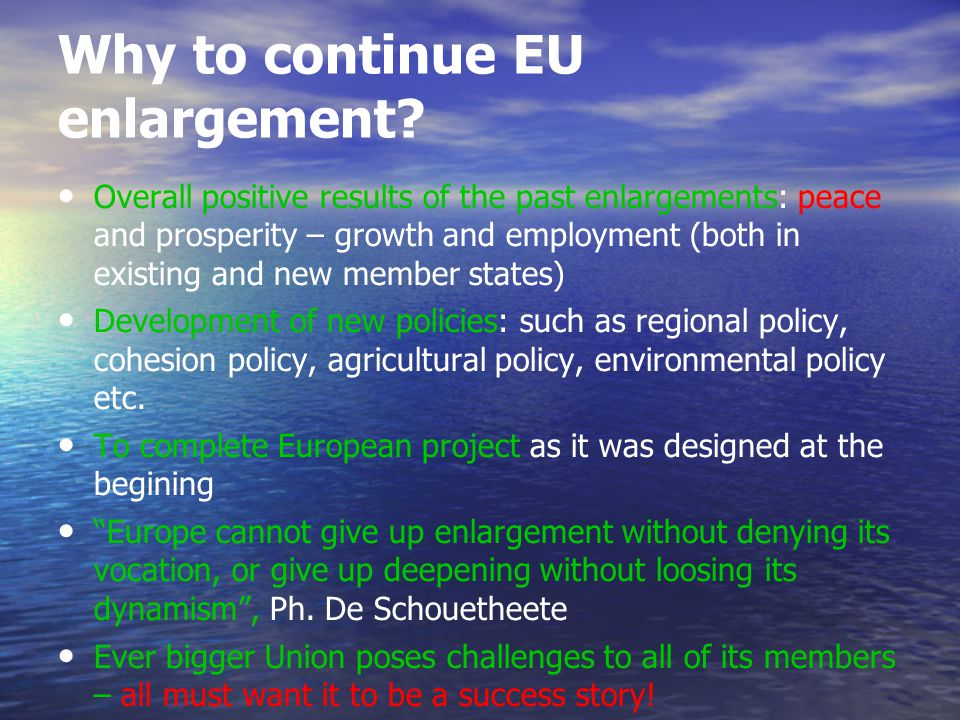 Why to continue EU enlargement.