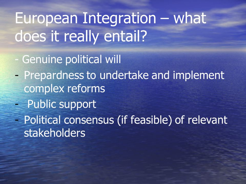 European Integration – what does it really entail.