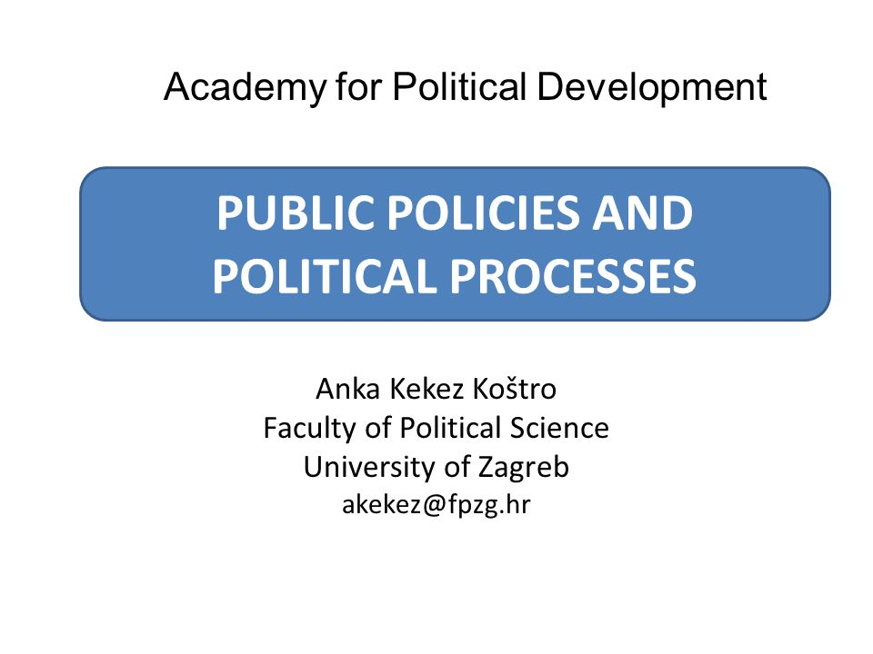 STUDDING POLICY ISSUES) STUDDING POLICY PROCESS STUDDING OUTCOMES PUBLIC POLICY EVALUATION EVIDENCE BASED POLICY MAKING PROCESS ADVOCACY POLICY ADVOCACY ANALYTICAL APPROACHES TO PUBLIC POLICY 12 2.