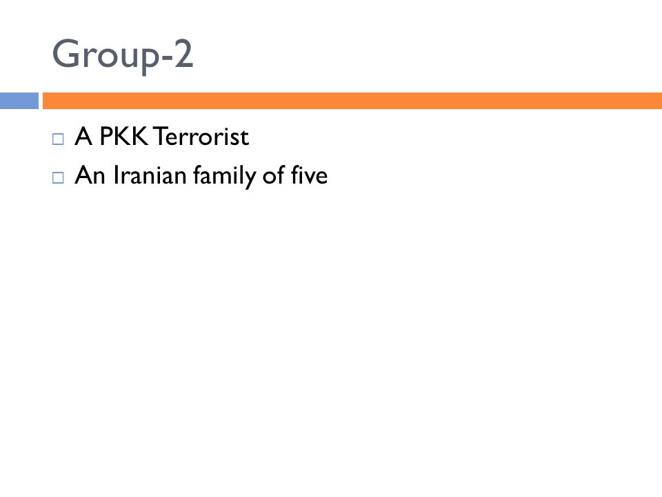 Group-2  A PKK Terrorist  An Iranian family of five