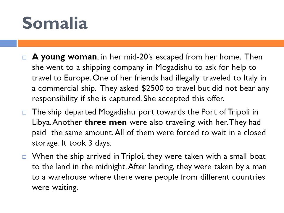Somalia  A young woman, in her mid-20's escaped from her home.