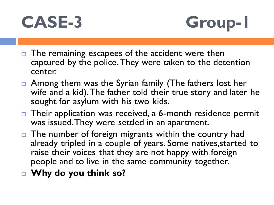 CASE-3 Group-1  The remaining escapees of the accident were then captured by the police. They were taken to the detention center.  Among them was th