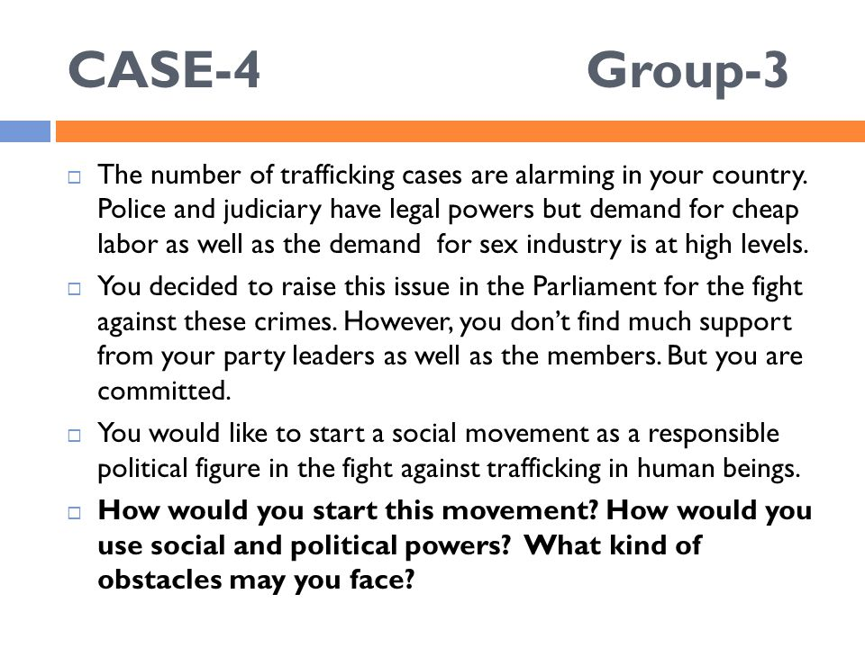 CASE-4Group-3  The number of trafficking cases are alarming in your country.