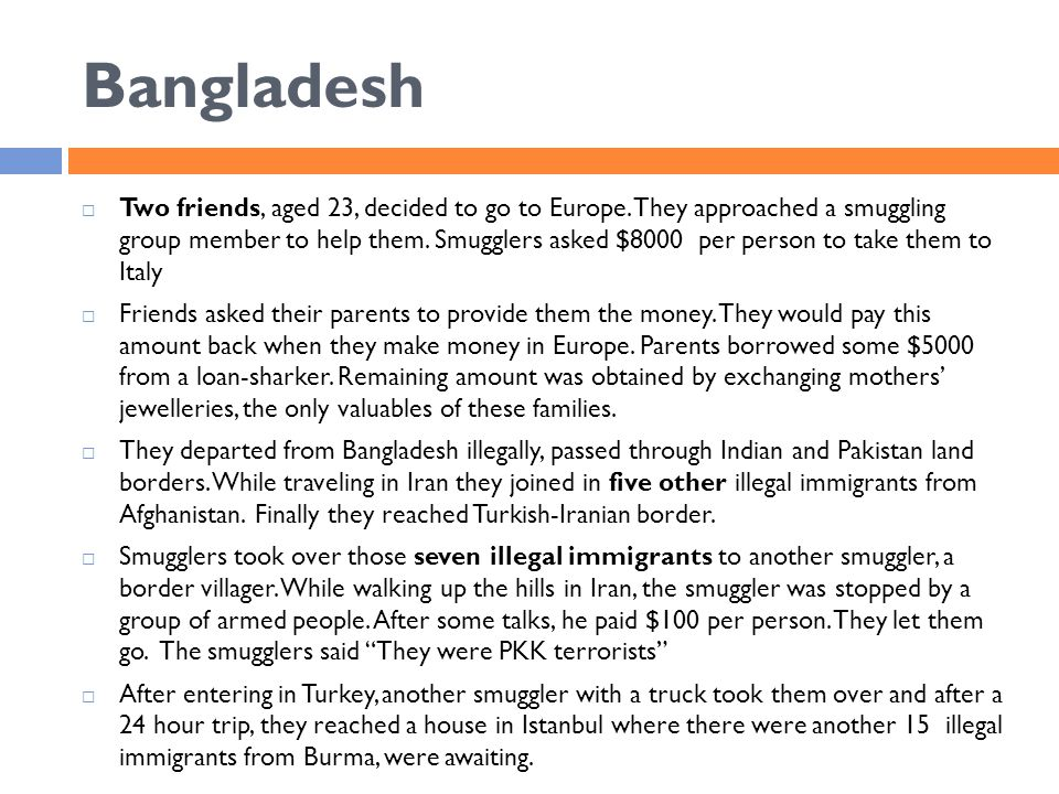 Bangladesh  Two friends, aged 23, decided to go to Europe.