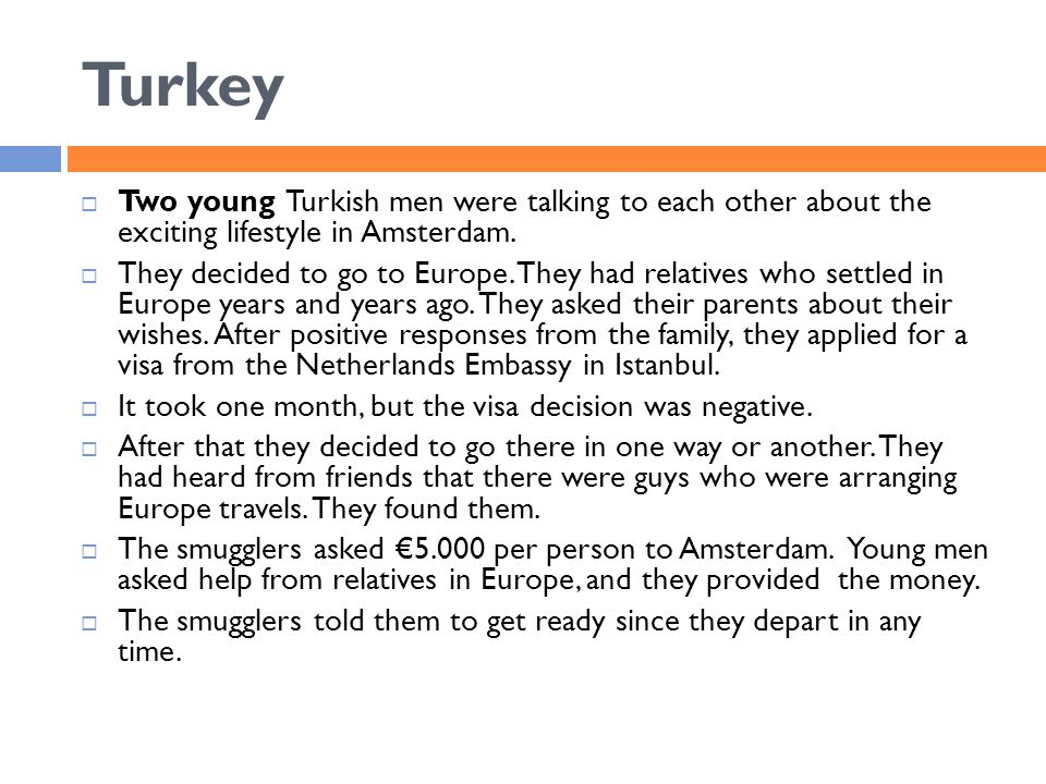 Turkey  Two young Turkish men were talking to each other about the exciting lifestyle in Amsterdam.