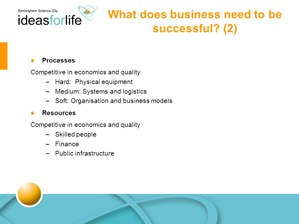 What does business need to be successful.