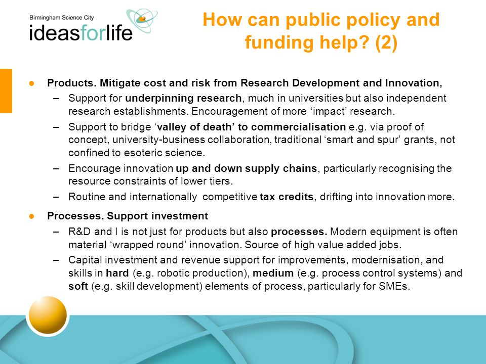 How can public policy and funding help. (2) Products.
