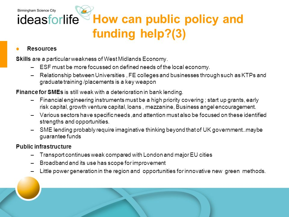 How can public policy and funding help (3) Resources Skills are a particular weakness of West Midlands Economy.