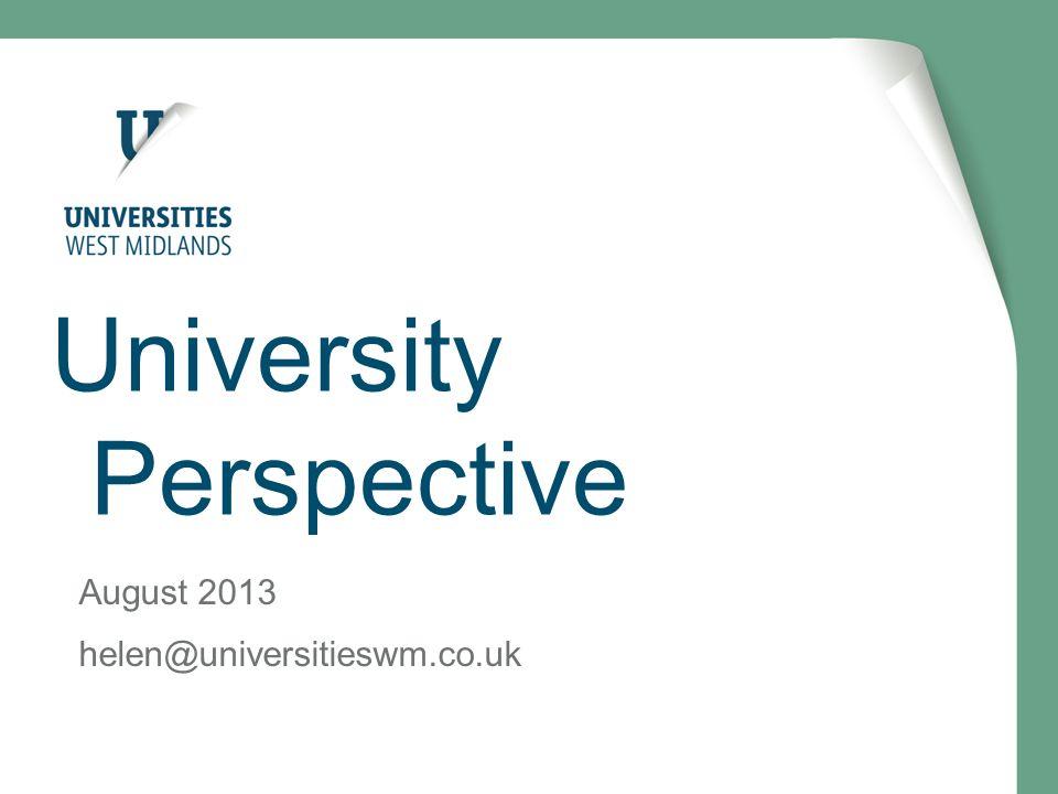 University Perspective August 2013 helen@universitieswm.co.uk