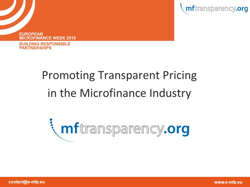 contact@e-mfp.eu www.e-mfp.eu Promoting Transparent Pricing in the Microfinance Industry
