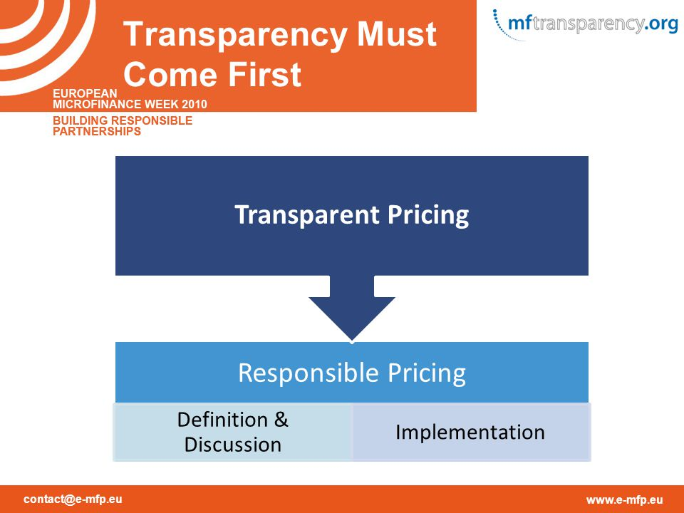 contact@e-mfp.eu www.e-mfp.eu Transparency Must Come First Responsible Pricing Definition & Discussion Implementation Transparent Pricing
