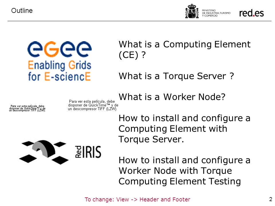 2To change: View -> Header and Footer What is a Computing Element (CE) ? What is a Torque Server ? What is a Worker Node? How to install and configure