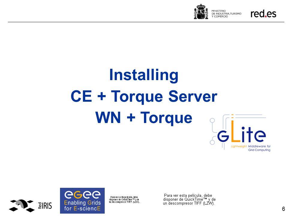 6 Installing CE + Torque Server WN + Torque