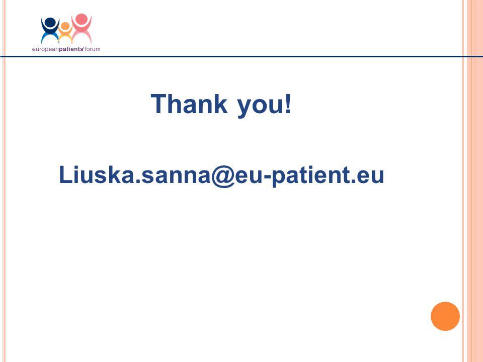 Thank you! Liuska.sanna@eu-patient.eu