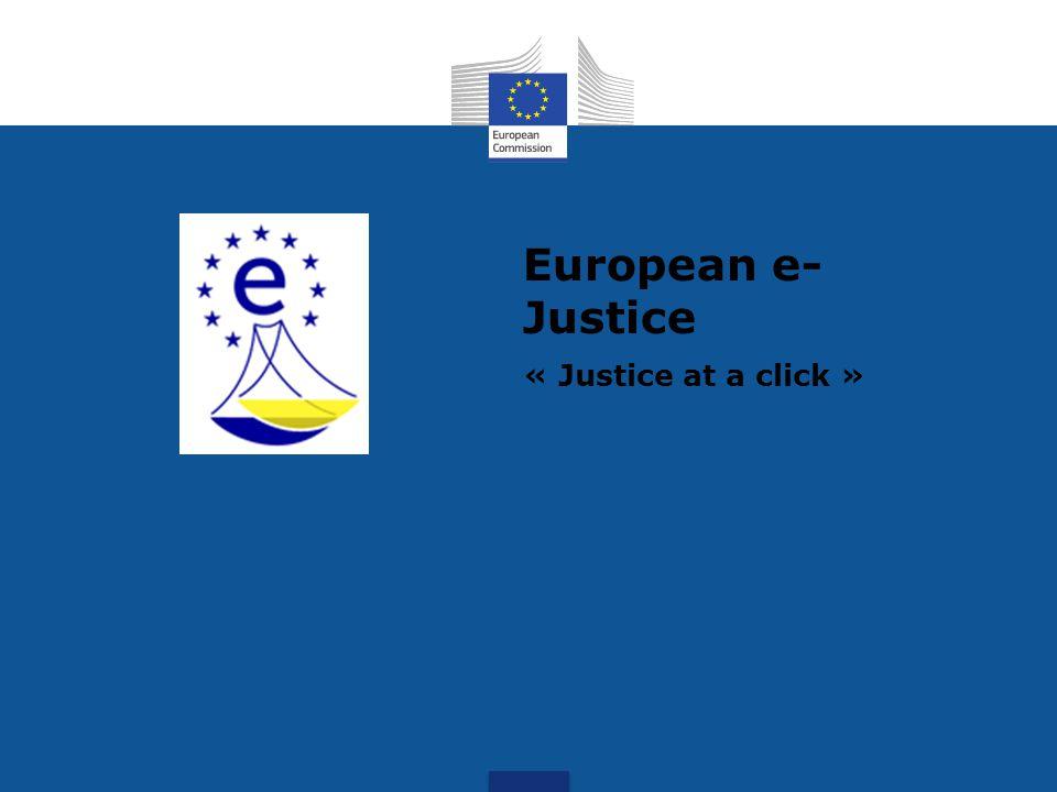 European e- Justice « Justice at a click »