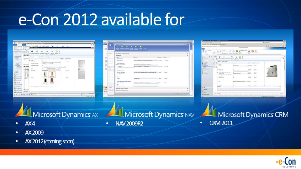 e-Con 2012 available for AX 4 AX 2009 AX 2012 (coming soon) NAV 2009R2 CRM 2011