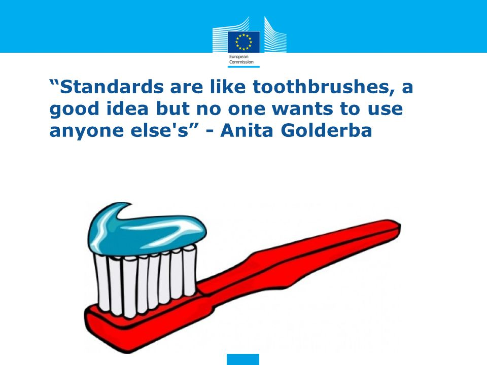 """""""Standards are like toothbrushes, a good idea but no one wants to use anyone else's"""" - Anita Golderba"""