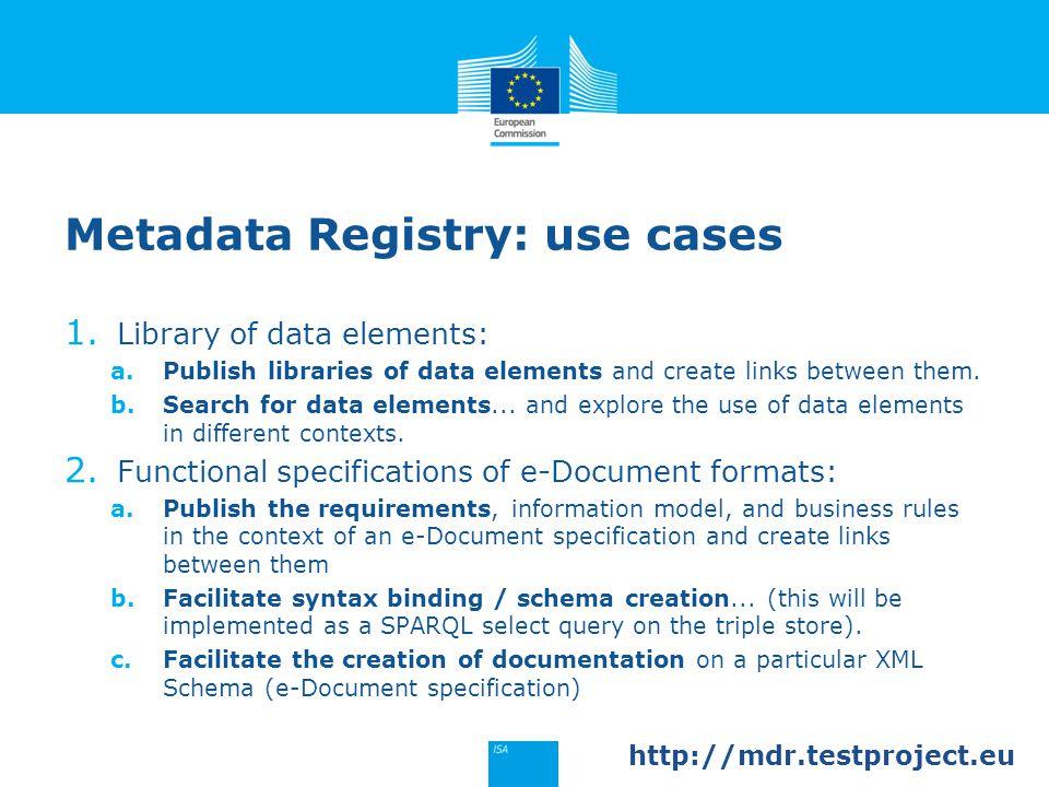 Metadata Registry: use cases 1.