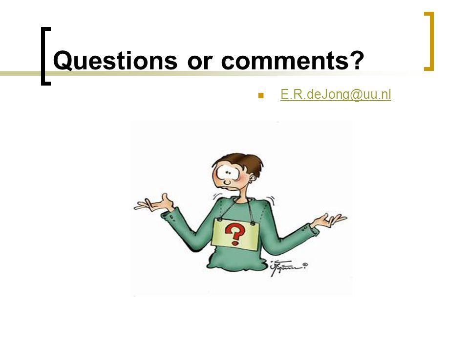 Questions or comments E.R.deJong@uu.nl