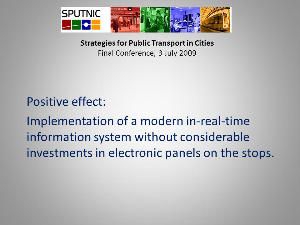 Positive effect: Implementation of a modern in-real-time information system without considerable investments in electronic panels on the stops.