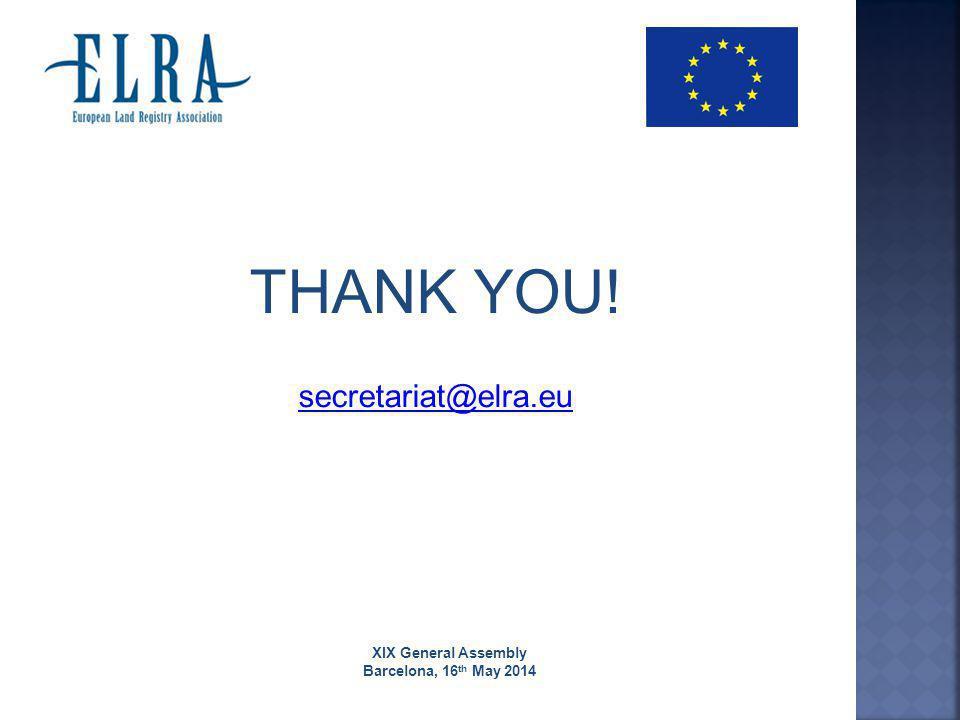 THANK YOU! secretariat@elra.eu XIX General Assembly Barcelona, 16 th May 2014