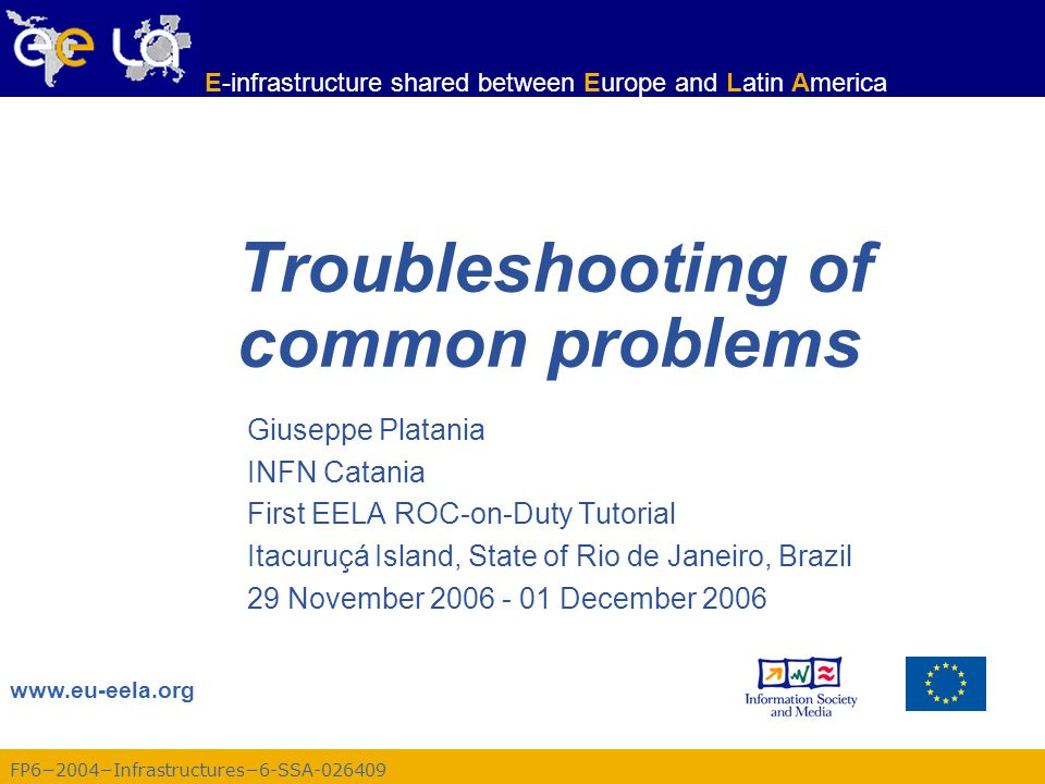 FP6−2004−Infrastructures−6-SSA-026409 E-infrastructure shared between Europe and Latin America First EELA ROC-on-Duty Tutorial - Giuseppe Platania 2 Outline SECURITY JOB SUBMISSION SITE BDII