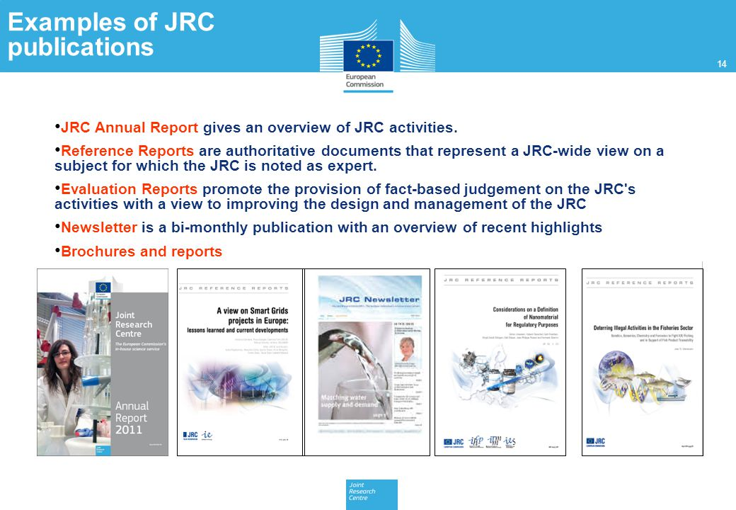 JRC Annual Report gives an overview of JRC activities. Reference Reports are authoritative documents that represent a JRC-wide view on a subject for w