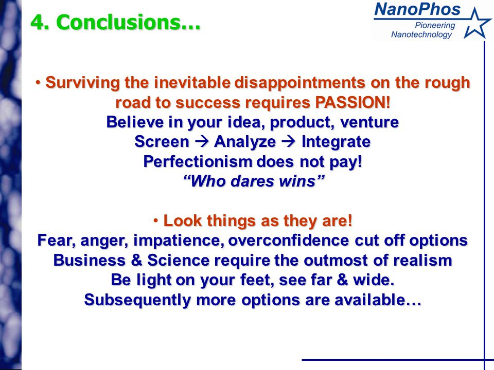 4. Conclusions… Surviving the inevitable disappointments on the rough road to success requires PASSION! Surviving the inevitable disappointments on th
