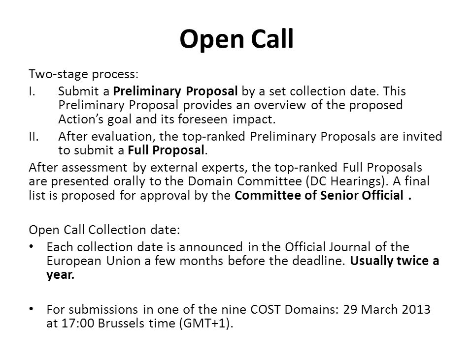 Open Call Two-stage process: I.Submit a Preliminary Proposal by a set collection date.