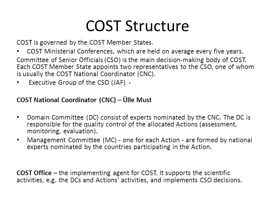 COST Structure COST is governed by the COST Member States.
