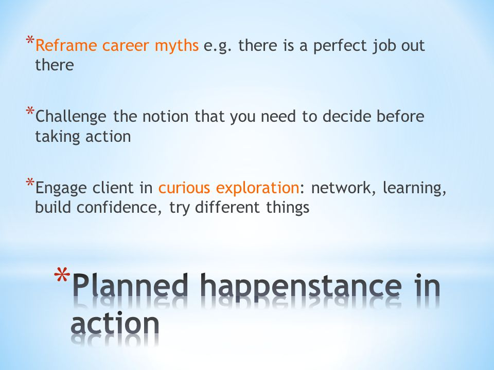 * Reframe career myths e.g.