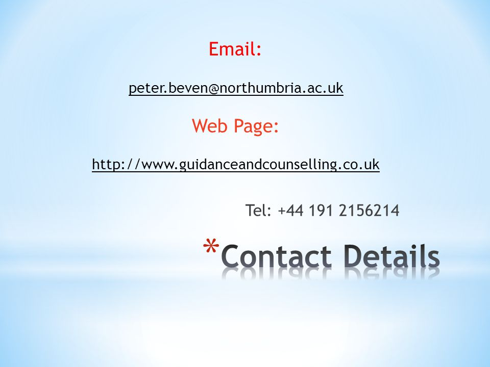 Email: peter.beven@northumbria.ac.uk Web Page: http://www.guidanceandcounselling.co.uk Tel: +44 191 2156214