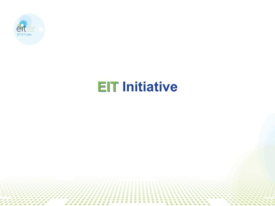 Tackling the European Paradox  The EIT was established as a new EU instrument for promoting innovation in Europe: from idea to product, from lab to market, from student to entrepreneur.