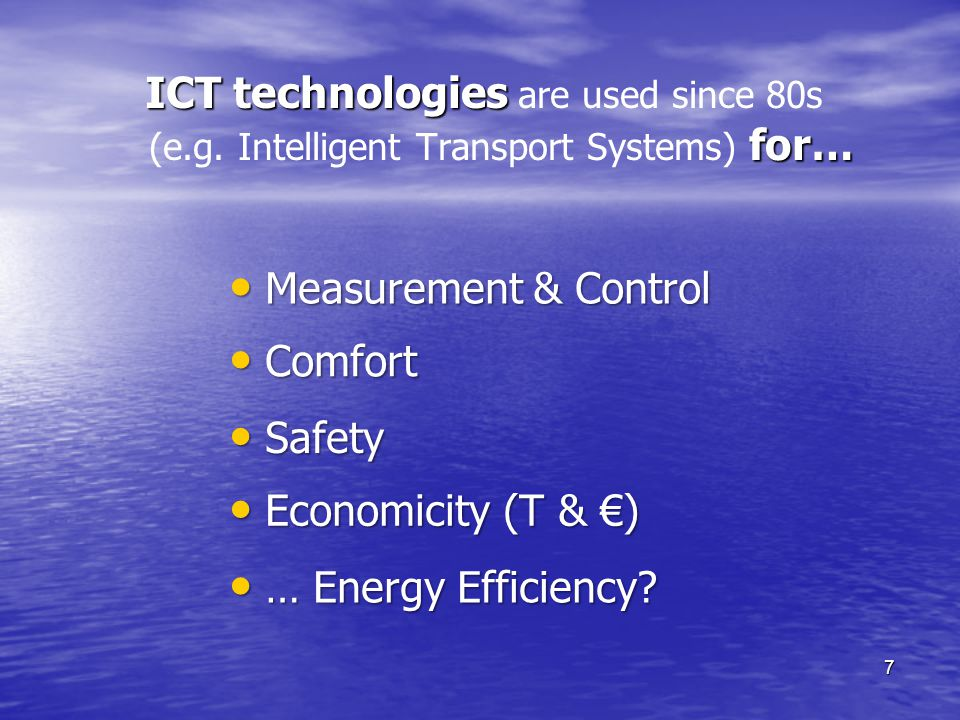 ICT technologies for… ICT technologies are used since 80s (e.g.