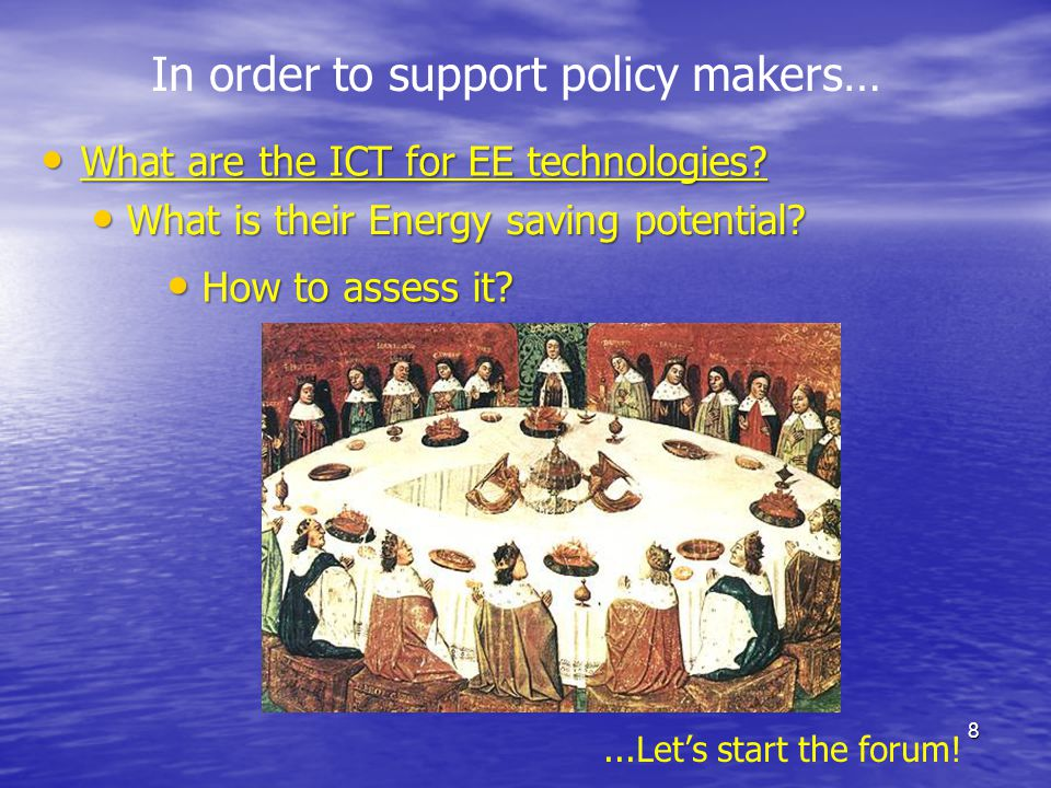 In order to support policy makers… What are the ICT for EE technologies.
