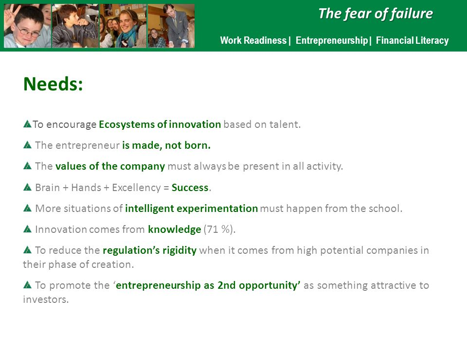 Needs: To encourage Ecosystems of innovation based on talent.