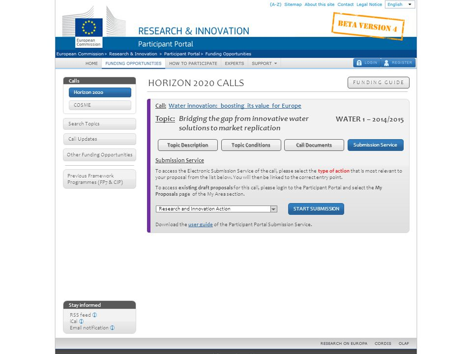 HORIZON 2020 CALLS F U N D I N G G U I D E Stay informed RSS feed  iCal  Email notification  Other Funding Opportunities Call Updates Previous Fram