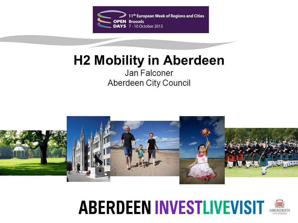 H2 Mobility in Aberdeen Jan Falconer Aberdeen City Council