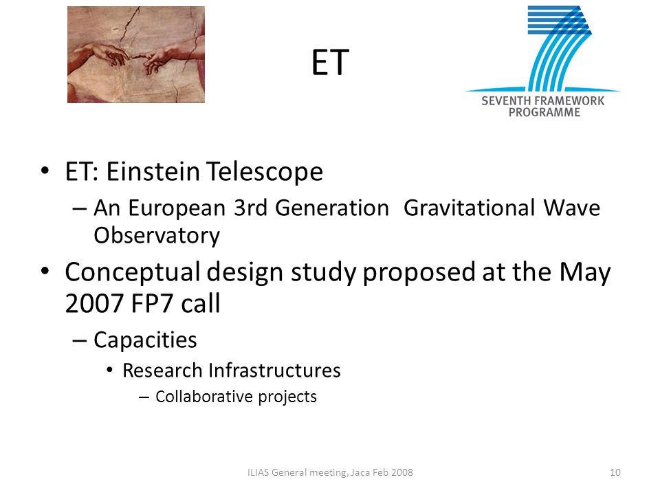 ET ET: Einstein Telescope – An European 3rd Generation Gravitational Wave Observatory Conceptual design study proposed at the May 2007 FP7 call – Capa