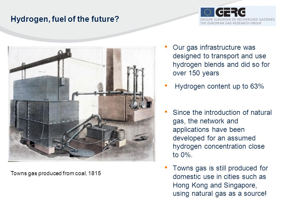 Hydrogen, fuel of the future? Our gas infrastructure was designed to transport and use hydrogen blends and did so for over 150 years Hydrogen content