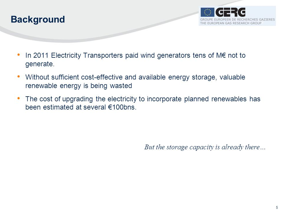 In 2011 Electricity Transporters paid wind generators tens of M€ not to generate. Without sufficient cost-effective and available energy storage, valu
