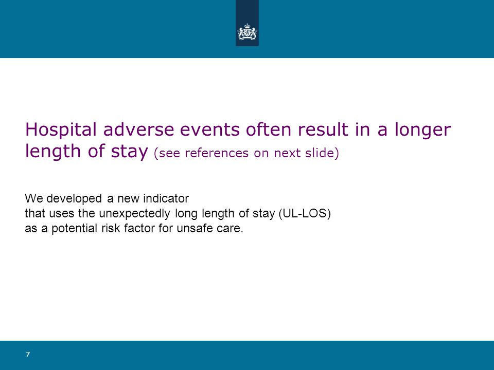 7 Hospital adverse events often result in a longer length of stay (see references on next slide) We developed a new indicator that uses the unexpectedly long length of stay (UL-LOS) as a potential risk factor for unsafe care.
