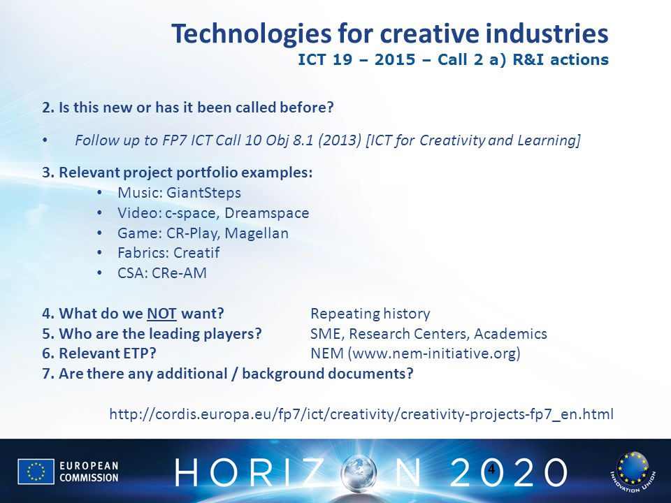 4 Technologies for creative industries ICT 19 – 2015 – Call 2 a) R&I actions 2.