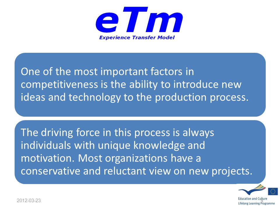 One of the most important factors in competitiveness is the ability to introduce new ideas and technology to the production process. The driving force